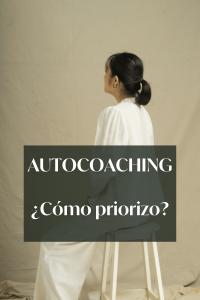 Autocoaching ¿cómo priorizo?